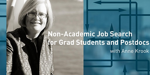 Non-Academic Job Search for Grad Students and Postdocs with Anne Krook