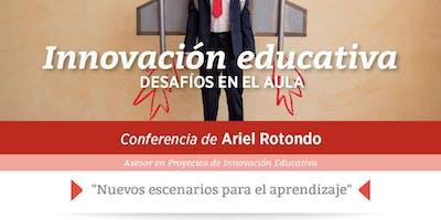 Innovación Educativa - Conferencia de Ariel Rotondo