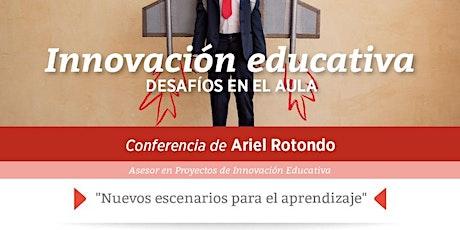 Innovación Educativa - Conferencia de Ariel Rotondo entradas