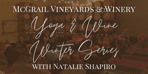 Barrel Room Yoga & Wine Winter Series with Natalie Shapiro at McGrail