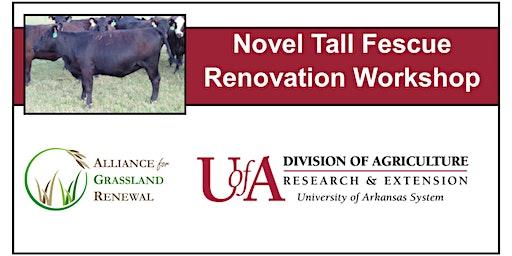 Arkansas Novel Tall Fescue Renovation Workshop