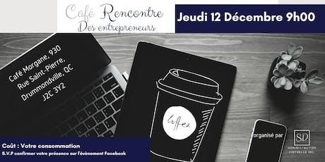 Café rencontre entraide entre entrepreneurs Drummondville/Saint-Hyacinthe billets