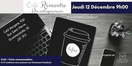 Café rencontre entraide entre entrepreneurs Drummondville/Saint-Hyacinthe