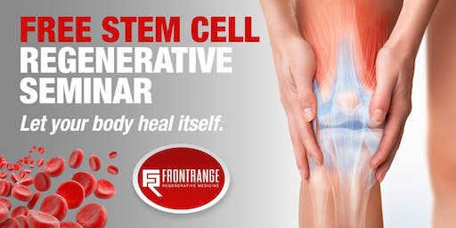 Regenerative Medicine Seminar -Get your free tickets! limited spots