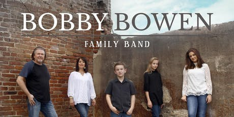 Bobby Bowen Family Concert In Lafayette Tennessee tickets