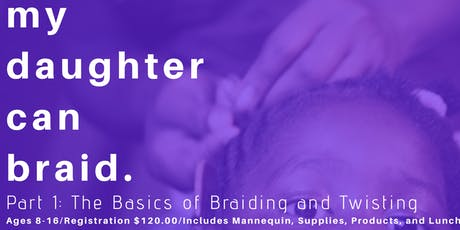My Daughter Can Braid: The Basics of Braiding and Twisting Pt. 1 tickets