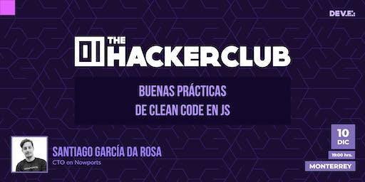 The Hacker Club: Buenas prácticas de Clean Code en JS @Monterrey: 10 Diciembre