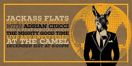 Jackass Flats New Year's Hootenanny w/ Adrian Ciucci, The Mighty Good Time tickets