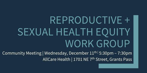 Reproductive + Sexual Health Equity Workgroup Open House