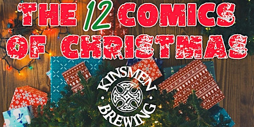 Kinsmen Presents : The 12 Comics Of Christmas : Night Three