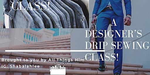 A Designer's Drip Sewing Class