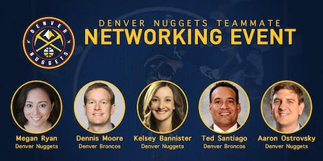 2019 Denver Nuggets Teammate Networking Event tickets