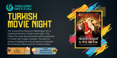 Turkish Movie Night- NEȘELI HAYAT (Jolly Life) tickets