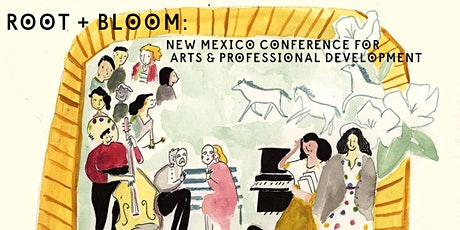 Root & Bloom: New Mexico Conference for Arts & Professional Development tickets