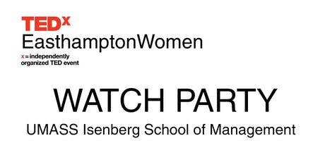 TEDxEasthamptonWomen Watch Party - UMass Amherst I tickets