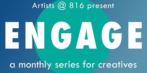 ENGAGE -a monthly series for creatives