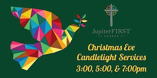 Christmas Eve at JupiterFIRST Church 3:00, 5:00, & 7:00pm