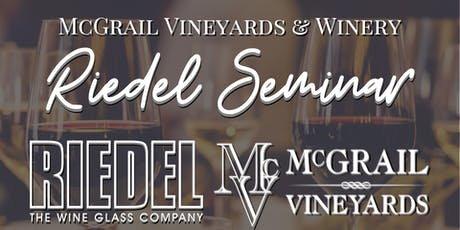 Riedel Seminar with McGrail Vineyards Wines tickets