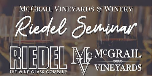 Riedel Seminar with McGrail Vineyards Wines