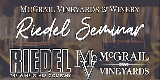 Riedel Seminar with McGrail Vineyards Wines