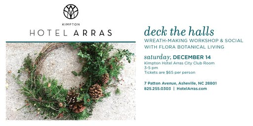 DECK THE HALLS AT KIMPTON HOTEL ARRAS' WREATH-MAKING WORKSHOP