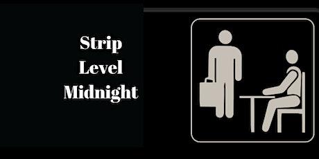 Strip Level Midnight tickets