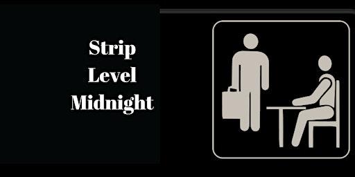 Strip Level Midnight