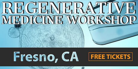 FREE Regenerative Medicine for Pain Relief Workshop - Fresno, CA tickets