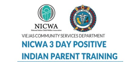 NICWA 3-Day Positive Indian Parent Training presented by Viejas CSD