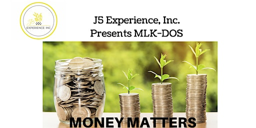 J5 Presents Martin Luther King Day of Service- Money Matters Session 2