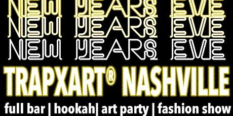 TrapxArt Nashville: New Year's Eve tickets