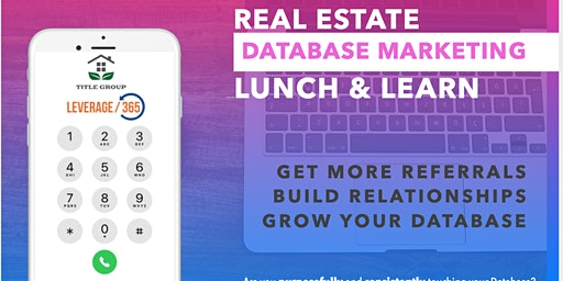 Real Estate Agent Class: Get Referrals, Build Relationships, Grow Database