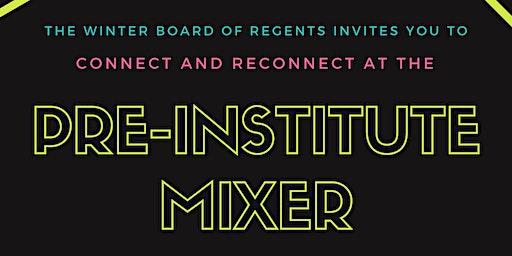 Pre-Institute Mixer