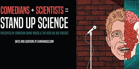 Stand Up Science LIVE with Shane Mauss tickets