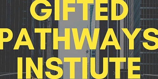 Gifted Pathways Institute Workshop