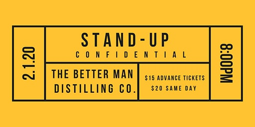 Stand-Up Confidential at The Better Man Distilling Co.