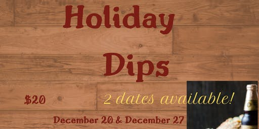 Holiday Dips -- Cooking Class