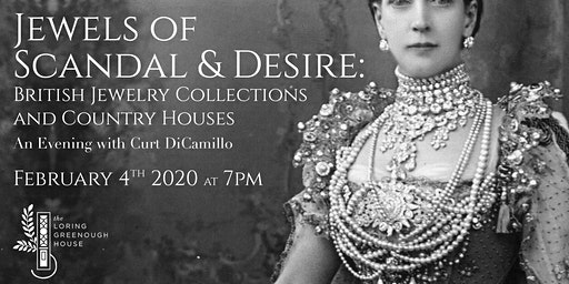 Jewels of Scandal & Desire: British Jewelry Collections and Country Houses - An Evening with Curt DiCamillo