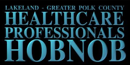 April Greater Lakeland Healthcare Professional Hobnob