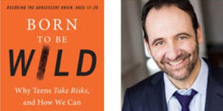 Born To Be Wild: Why Teenagers Take Risks, A Workshop with Dr. Jess Shatkin tickets