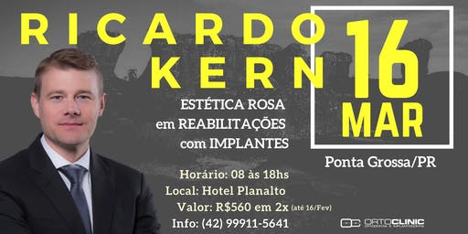 Curso com Ricardo Kern - Estética Rosa em Reabilitações com Implantes