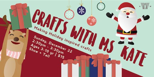 Crafts with Ms. Kate - December 22nd