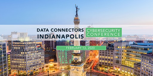 Data Connectors Indianapolis Cybersecurity Conference 2020