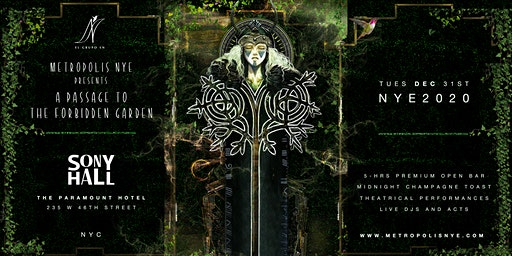 Metropolis NYE 2020 - A Passage To The Forbidden Garden |  5-Hr Open Bar