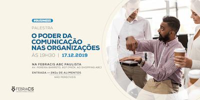 Palestra Gratuita:  O Poder da Comunicação nas Organizações - Febracis ABC