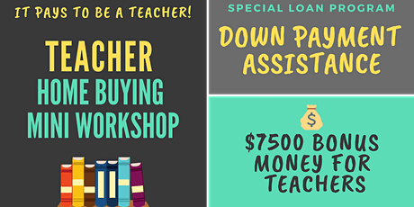 Teachers ONLY!!! Home Buying Mini Workshop Saturday, January 18, 2020 tickets