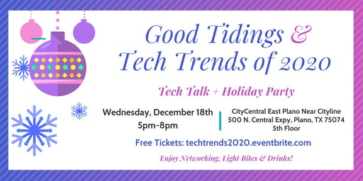 Tech Trends of 2020 & Holiday Party