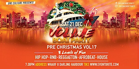 Volume Boat Party Pre Xmas Vol17 tickets