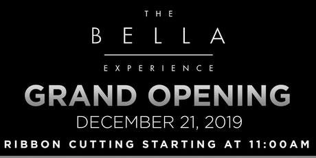 The Bella Experience Grand Opening tickets