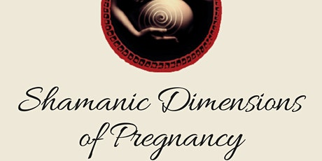 Shamanic Dimensions of Pregnancy - Mullumbimby tickets